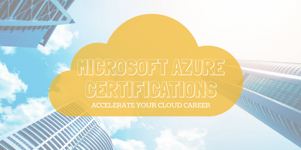 Microsoft Azure Certifications Accelerate Your Cloud Career