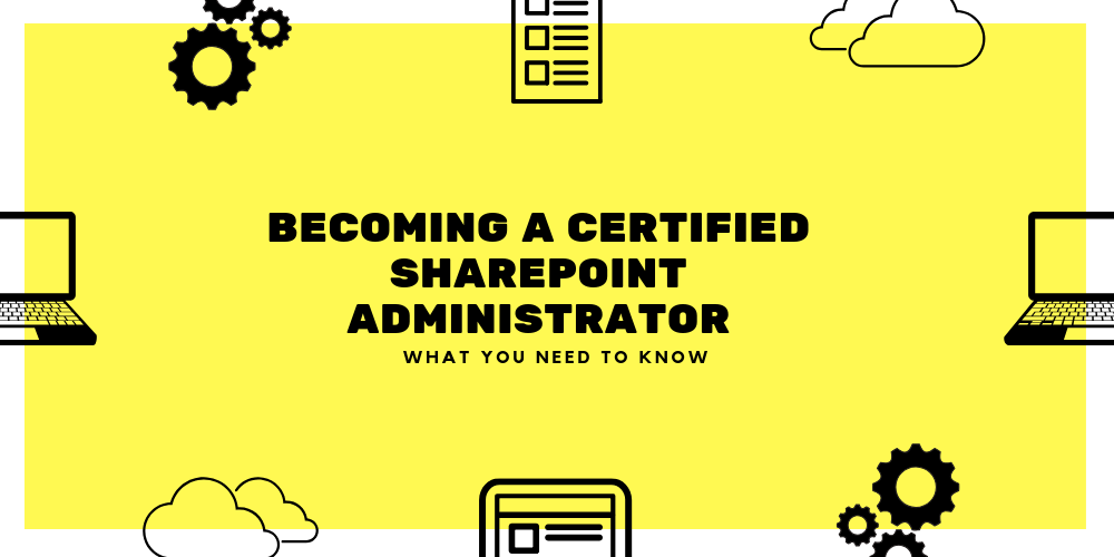 Becoming a certified SharePoint administrator: what you need
