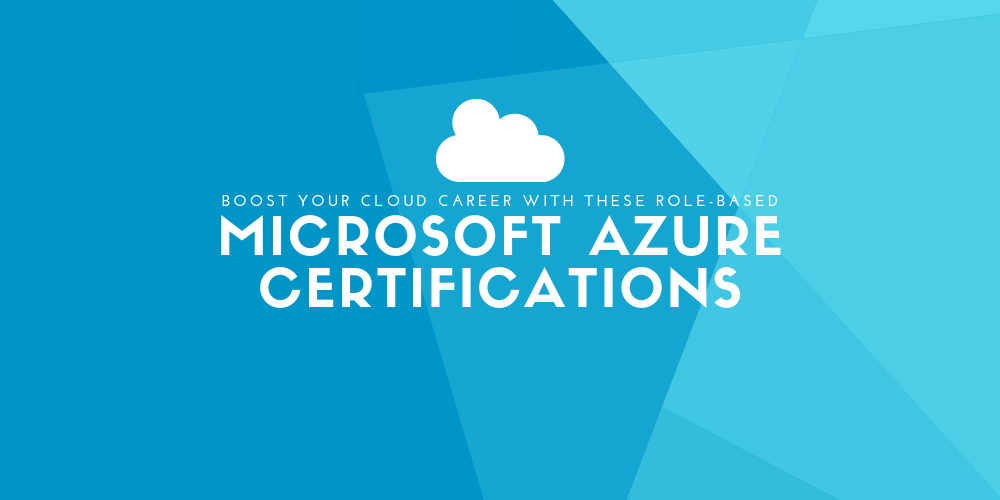 Boost your cloud career with these Microsoft Azure