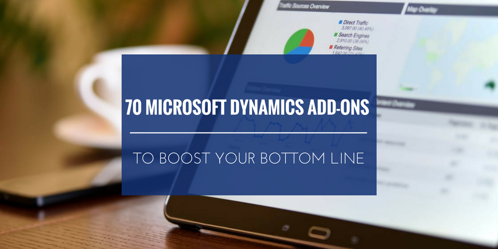 70 Microsoft Dynamics add ons to boost your bottom line
