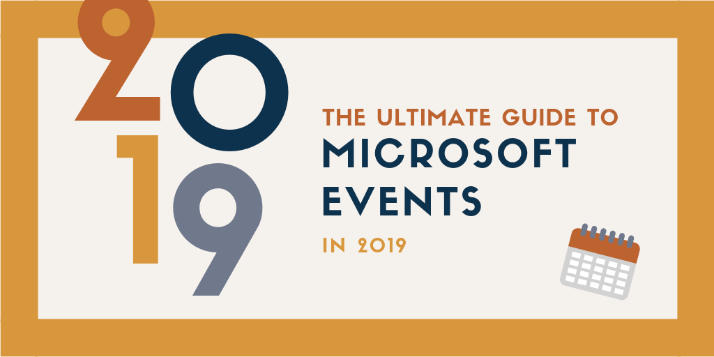 The ultimate guide to Microsoft events in 2019