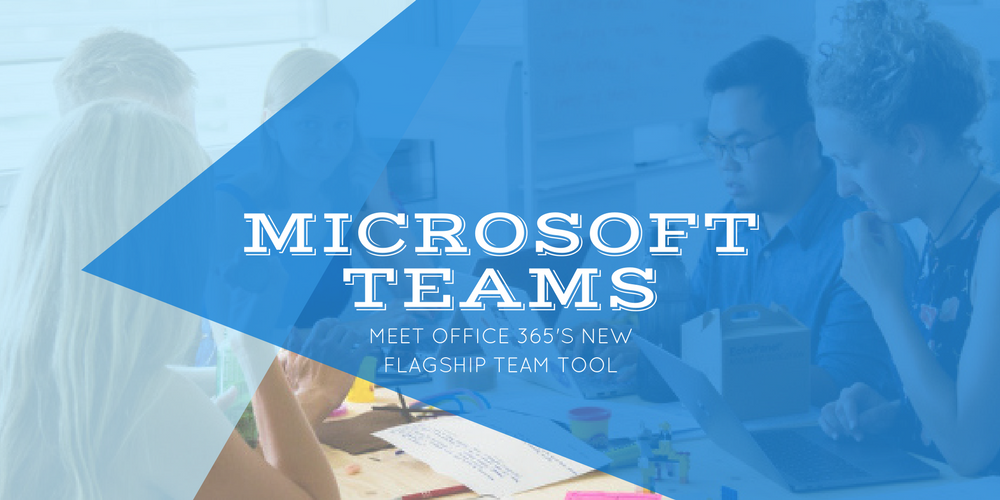 Microsoft Teams: meet Office 365's new flagship