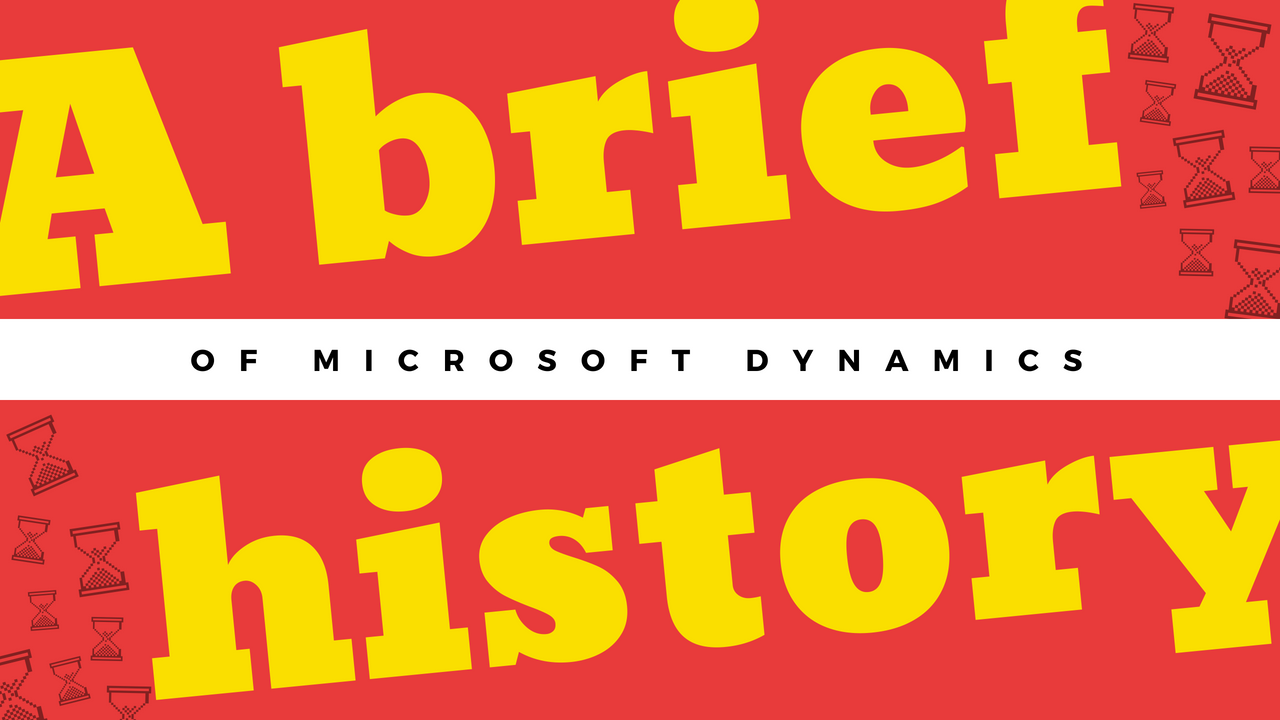 A brief history of Microsoft Dynamics