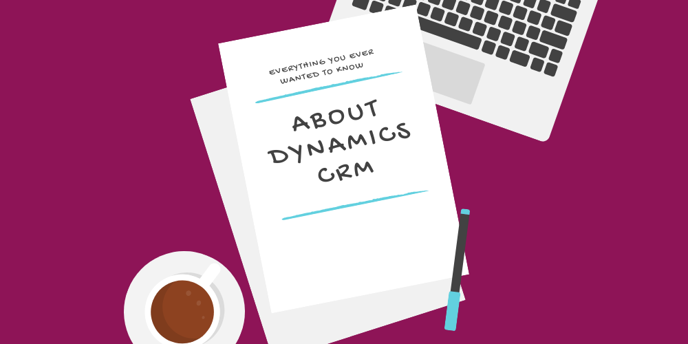 Everything you ever wanted to know about Dynamics CRM