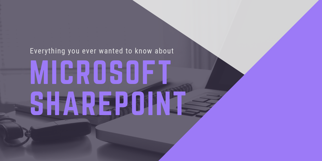 Everything you ever wanted to know about Microsoft SharePoint