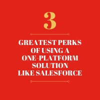 The 3 greatest perks of using a one-platform solution like Salesforce